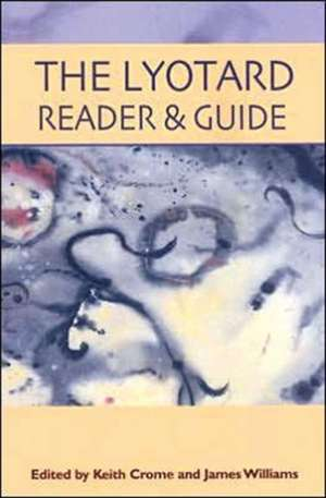 The Lyotard Reader and Guide de Keith Crome