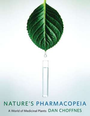 Nature`s Pharmacopeia – A World of Medicinal Plants