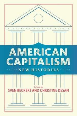 American Capitalism – New Histories de Sven Beckert