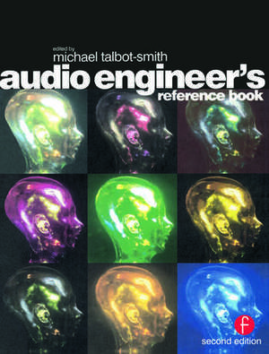 Audio Engineer's Reference Book de Michael Talbot-Smith