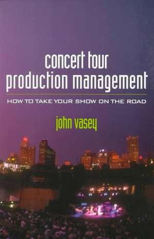 Concert Tour Production Management de John Vasey