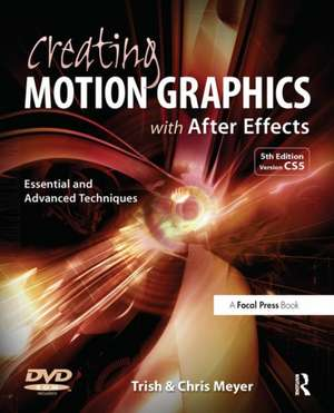 Creating Motion Graphics with After Effects [With DVD ROM]:  All Killer, No Filler de Chris Meyer