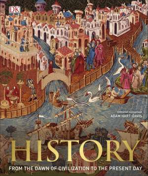 History: From the Dawn of Civilization to the Present Day de DK