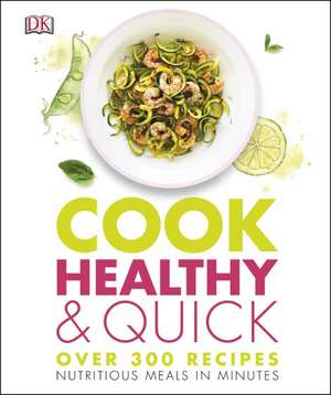 Cook Healthy and Quick