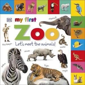 My First Zoo Let's Meet the Animals! de DK