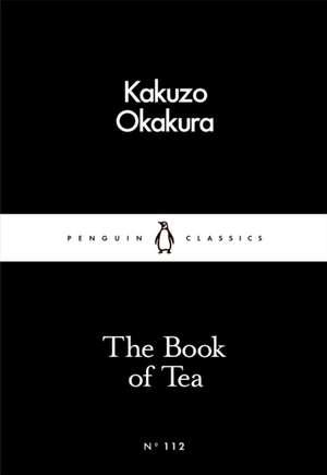 The Book of Tea de Kakuzo Okakura