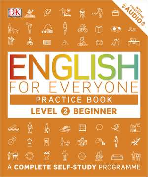English for Everyone Practice Book Level 2 Beginner: A Complete Self-Study Programme de DK