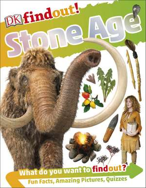 DKfindout! Stone Age imagine