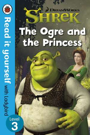 Shrek: The Ogre and the Princess – Read It Yourself with Ladybird Level 3