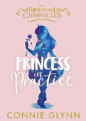 Princess in Practice de Connie Glynn
