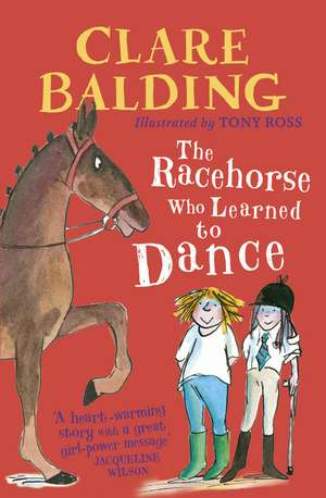 The Racehorse Who Learned to Dance de Clare Balding