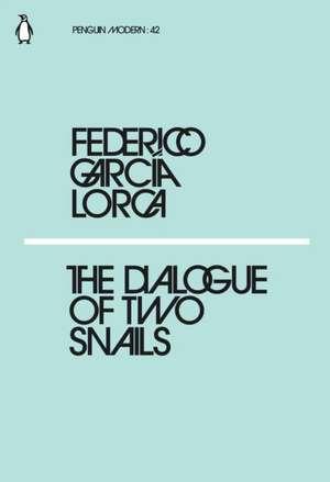 The Dialogue of Two Snails de Federico García Lorca
