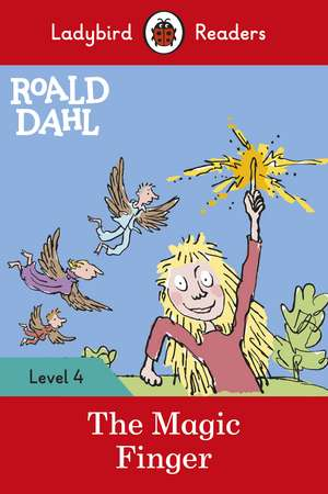 Roald Dahl: The Magic Finger - Ladybird Readers Level 4 de Roald Dahl