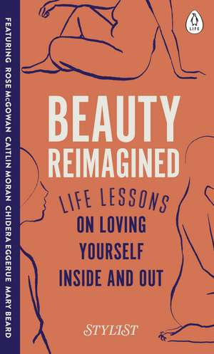 Beauty Reimagined: Life lessons on loving yourself inside and out de Stylist Magazine