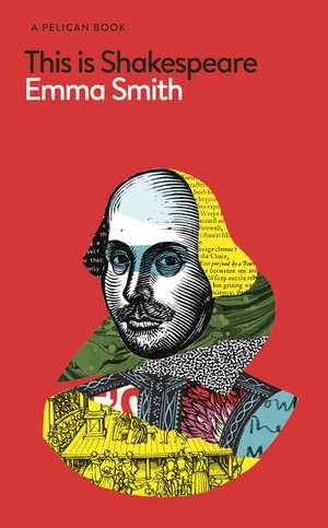 This Is Shakespeare de Emma Smith