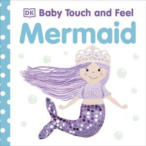 Baby Touch and Feel Mermaid de DK