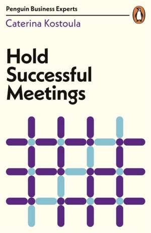 Hold Successful Meetings de Caterina Kostoula