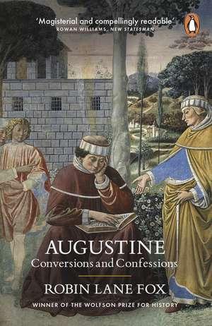Augustine: Conversions and Confessions de Robin Lane Fox