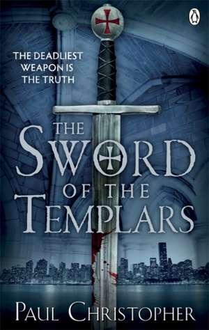The Sword of the Templars de Paul Christopher