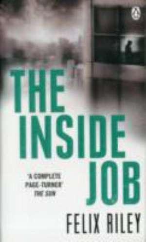 The Inside Job de Felix Riley