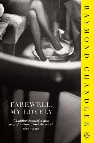 Farewell, My Lovely de Raymond Chandler