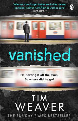 Vanished: The edge-of-your-seat thriller from author of Richard & Judy thriller No One Home de Tim Weaver