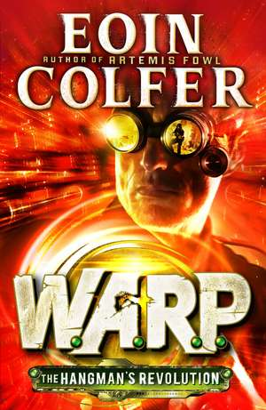 The Hangman's Revolution (W.A.R.P. Book 2) de Eoin Colfer