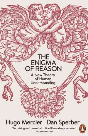 The Enigma of Reason: A New Theory of Human Understanding de Dan Sperber