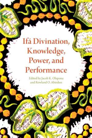 Ifa Divination, Knowledge, Power, and Performance imagine