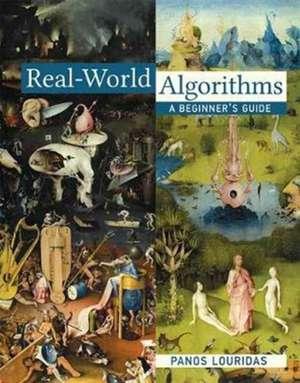 Real–World Algorithms – A Beginner`s Guide de Panos Louridas