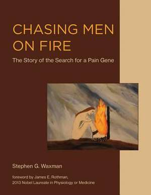 Chasing Men on Fire – The Story of the Search for a Pain Gene