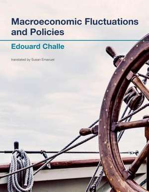 Macroeconomic Fluctuations and Policies de Edouard Challe