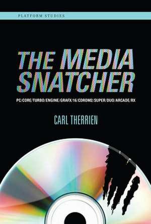 The Media Snatcher – PC/CORE/TURBO/ENGINE/GRAFX/16/CDROM2/SUPER/DUO/ARC de Carl Therrien