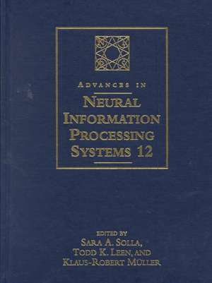 Advances in Nerual Information Processing Systems 12 de Sara A. Solla