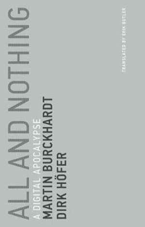 All and Nothing – A Digital Apocalypse de Martin Burckhardt