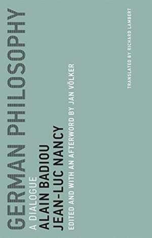 German Philosophy – A Dialogue de Alain Badiou