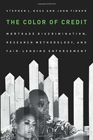The Color of Credit – Mortgage Discrimination, Research Methodology, and Fair–Lending Enforcement de Stephen L. Ross
