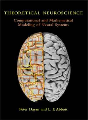 Theoretical Neuroscience – Computational and Mathematical Modeling of Neural Systems de Peter Dayan