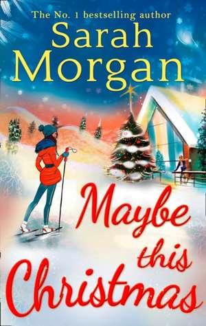 Maybe This Christmas de Sarah Morgan