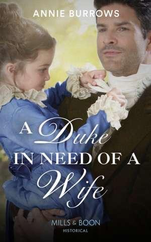 A Duke In Need Of A Wife de Annie Burrows