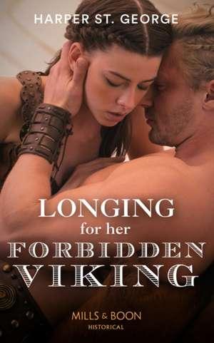 Longing For Her Forbidden Viking de Harper St. George