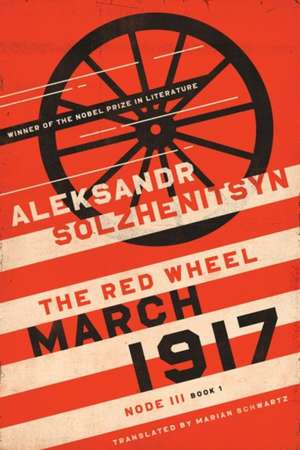 March 1917: The Red Wheel, Node III, Book 1 de Aleksandr Solzhenitsyn