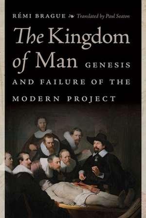 Kingdom of Man de Remi Brague