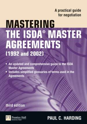 Mastering the ISDA Master Agreements (1992 and 2002):  A Practical Guide for Negotiation de Paul Harding