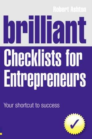 Brilliant Checklists for Entrepreneurs de Robert Ashton