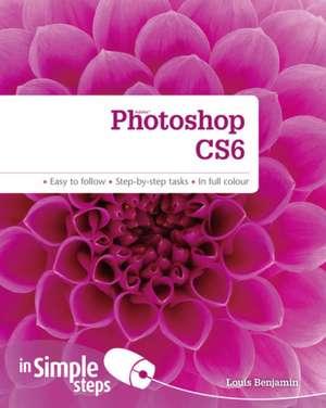 Photoshop CS6 in Simple Steps de Louis Benjamin