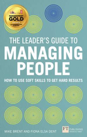 The Leader's Guide to Managing People de Fiona Elsa Dent