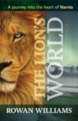 The Lion's World de Dr. Rowan Williams