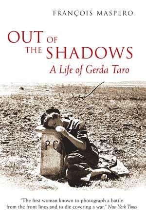 Out of the Shadows: A Life of Gerda Taro de Geoffrey Strachan