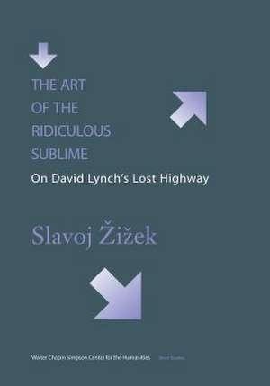 The Art of the Ridiculous Sublime de Slavoj Zizek